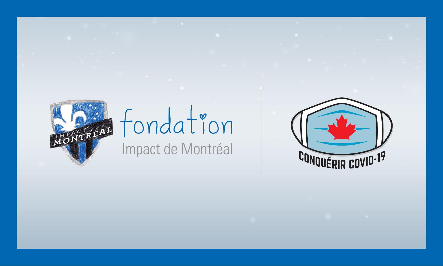 LA FONDATION IMPACT DE MONTRÉAL S'ALLIE À CONQUÉRIR COVID-19 ET DONNEZ LA PROTECTION