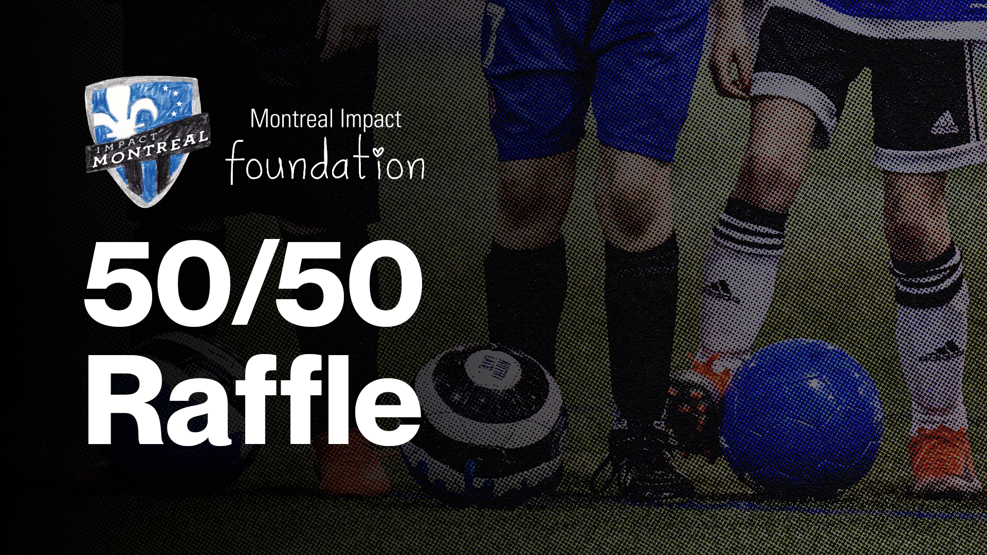 The Foundation is back with its 50/50 raffle during CF Montréal home games
